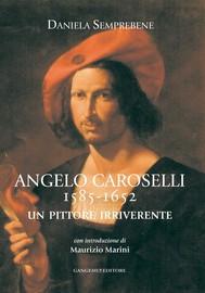 Angelo Caroselli 1585-1652. Un pittore irriverente - copertina
