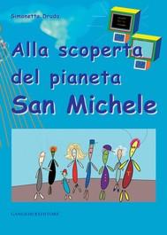 Alla scoperta del pianeta San Michele - copertina