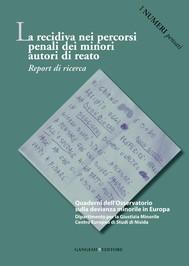 La recidiva nei percorsi penali dei minori autori di reato - copertina