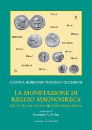 La monetazione di Reggio magnogreca dal iv sec. a.c. alla chiusura della zecca - copertina