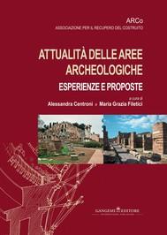 Attualità delle aree archeologiche: esperienze e proposte - copertina