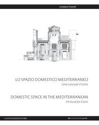Lo spazio domestico mediterraneo - Domestic space in mediterranean - Librerie.coop