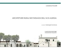 Architetture rurali nei paesaggi dell'Alta Murgia - Librerie.coop