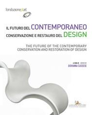 Il futuro del contemporaneo. Conservazione e restauro del design - copertina