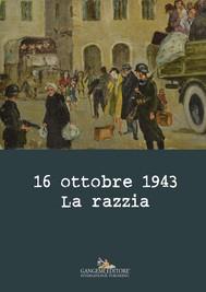 16 ottobre 1943. La razzia - copertina