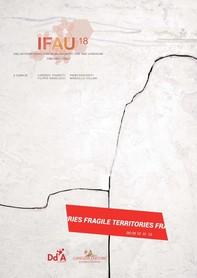 IFAU '18 - Territori fragili / Fragile territories. Paesaggi_Città_Architetture / Landscapes_Cities_Architecture - Librerie.coop