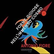 Antonio Fiore. Forme gioiose nell'immenso cosmo - copertina