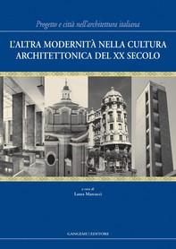 L'altra modernità nella cultura architettonica del XX secolo - Librerie.coop