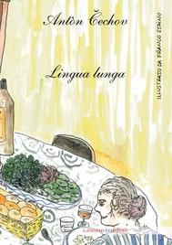 Antòn Cechov. Lingua Lunga - copertina