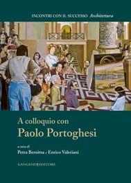 A colloquio con Paolo Portoghesi - copertina