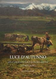 Alla stanga di Giovanni Segantini, un restauro - copertina