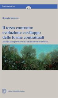 Il terzo contratto: evoluzione e sviluppo delle forme contrattuali Analisi comparata con l'ordinamento tedesco - copertina