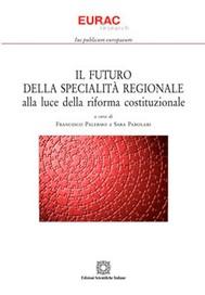 Il futuro della specialità regionale alla luce della riforma costituzionale - copertina
