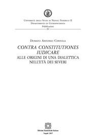 Contra constitutiones iudicare. Alle origini di una dialettica nell'età dei severi - copertina