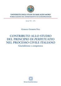 Contributo allo studio del principio di perpetuatio nel processo civile italiano - Librerie.coop