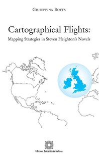 Cartographical Flights: Mapping Strategies in Steven Heighton's Novels - Librerie.coop