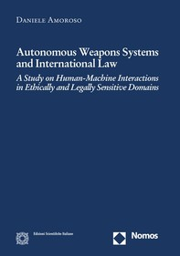 Autonomous Weapons Systems and International Law - Librerie.coop