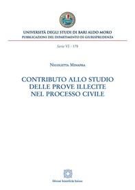 Contributo allo studio delle prove illecite nel processo civile - Librerie.coop