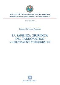 La sapienza giuridica del Tardoantico. I. Orientamenti storiografici - Librerie.coop