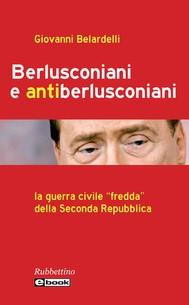 Berlusconiani e antiberlusconiani - copertina