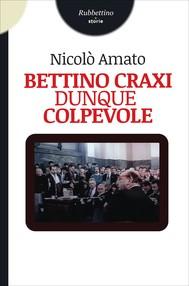 Bettino Craxi dunque colpevole - copertina