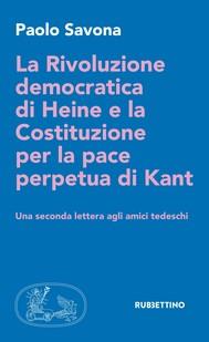 La Rivoluzione democratica di Heine e la Costituzione per la pace perpetua di Kant - copertina