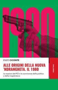 Alle origini della nuova 'ndrangheta. Il 1980 - Librerie.coop