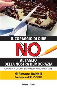 Il coraggio di dire NO al taglio della nostra democrazia - Librerie.coop