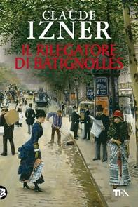 Il rilegatore di Batignolles - Librerie.coop