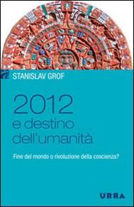 2012 e destino dell'umanità - copertina