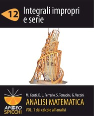 Analisi matematica I.12 Integrali impropri e serie (PDF - Spicchi) - copertina