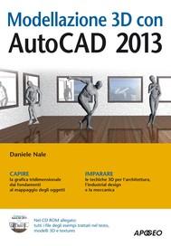 Modellazione 3D con AutoCAD 2013 - copertina