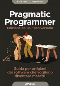 Pragmatic Programmer - Edizione del 20° anniversario - Librerie.coop