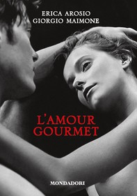 L'amour gourmet - Librerie.coop