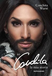 Io, Conchita. La mia storia - Librerie.coop