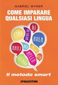 Come imparare qualsiasi lingua. Il metodo smart - Librerie.coop