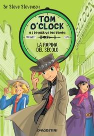 La rapina del secolo. Tom O'Clock. vol. 3 - copertina