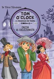 Caccia al collezionista. Tom O'Clock. vol. 6 - copertina