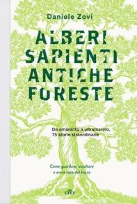 Alberi sapienti, antiche foreste - Librerie.coop