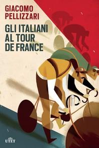 Gli italiani al Tour de France - Librerie.coop