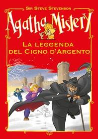 La leggenda del cigno d'argento. Agatha Mistery - Librerie.coop