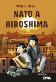 Nato a Hiroshima - Librerie.coop