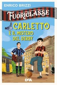 Fuoriclasse. Carletto e il mistero del derby - Librerie.coop