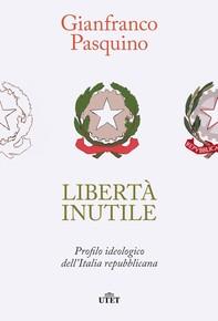 Libertà inutile - Librerie.coop