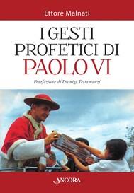 I gesti profetici di Paolo VI - copertina