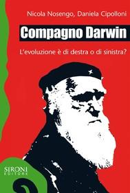 Compagno Darwin. L'evoluzione è di destra o di sinistra? - copertina