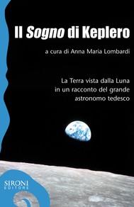 Il «sogno» di Keplero. La Terra vista dalla Luna in un racconto del grande astronomo tedesco - copertina