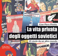 La vita privata degli oggetti sovietici. 25 storie da un altro mondo - copertina