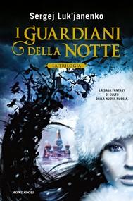 I Guardiani della notte - La trilogia - copertina