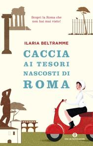 Caccia ai tesori nascosti di Roma - copertina